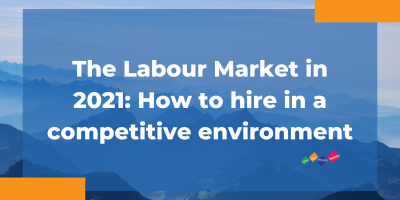 The Labour Market in 2021: How to hire in a competitive environment
